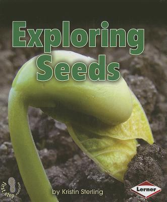 Exploring Seeds By Sterling, Kristin